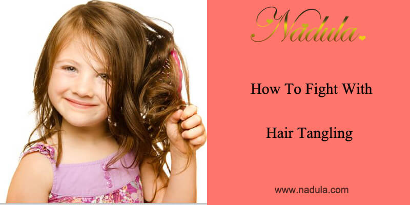 How To Fight With Hair Tangling