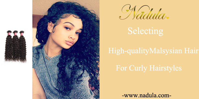 Selecting High-quality Malaysian Hair for Curly Hairstyles
