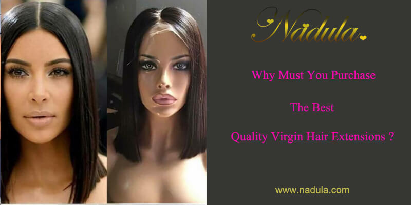 Why Must You Purchase The Best Quality Virgin Hair Extensions?