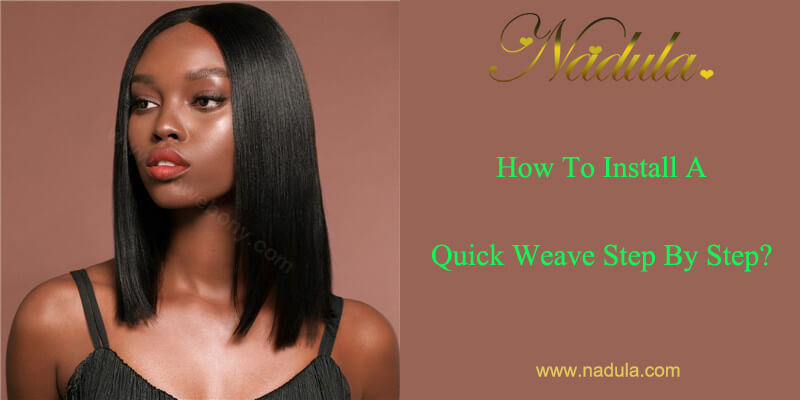 How To Install A Quick Weave Step By Step Nadula