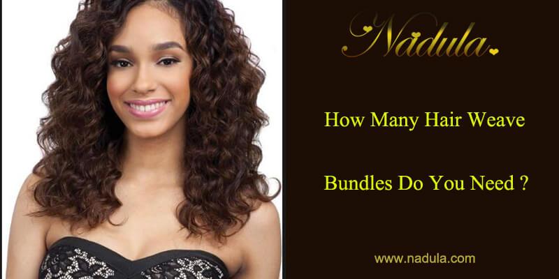 How Many Hair Weave Bundles Do You Need Nadula