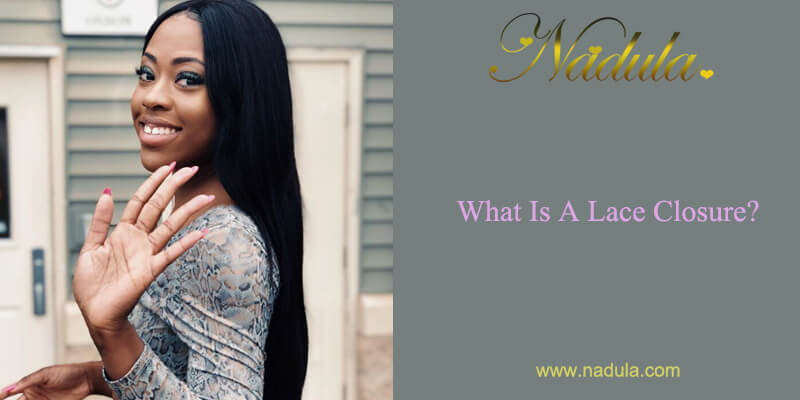 What Is A Lace Closure?
