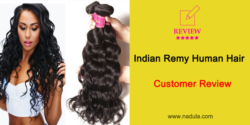 Nadula Indian Remy Human Hair Customer Review