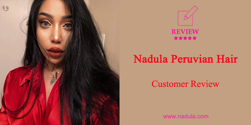 Nadula Peruvian Hair Customer Review