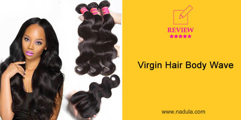 Nadula Virgin Hair Body Wave Review