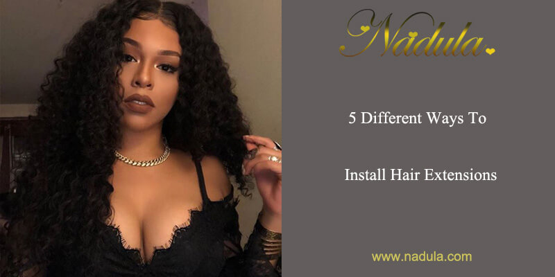 5 Different Ways to Install Hair Extensions