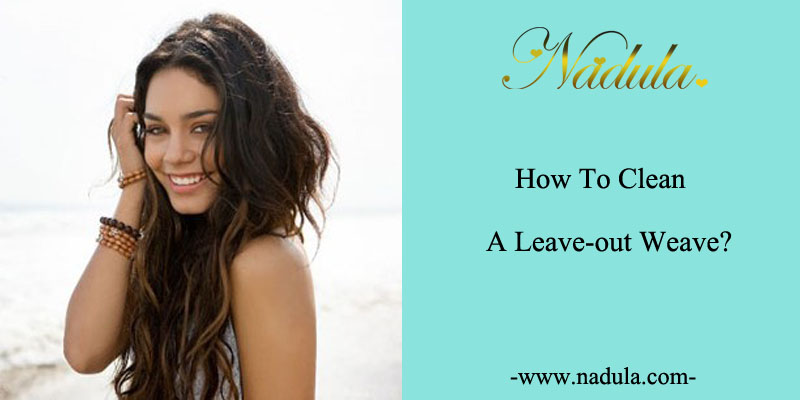 How_to_clean_a_leave_out_weave