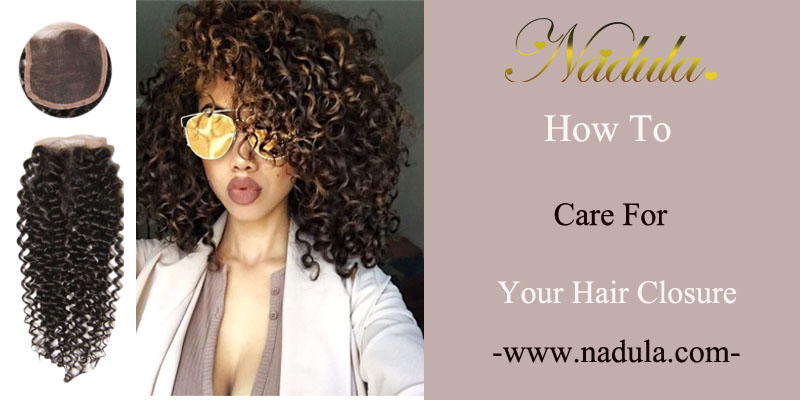 How to care for your hair closure