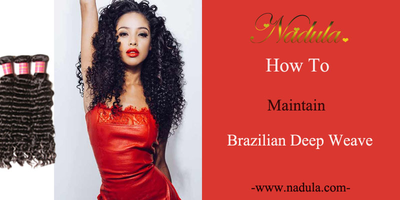 How To Maintain A Brazilian Deep Wave Hair