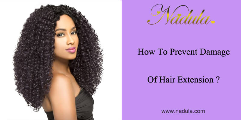 How To Prevent Damage Of Hair Extension Nadula