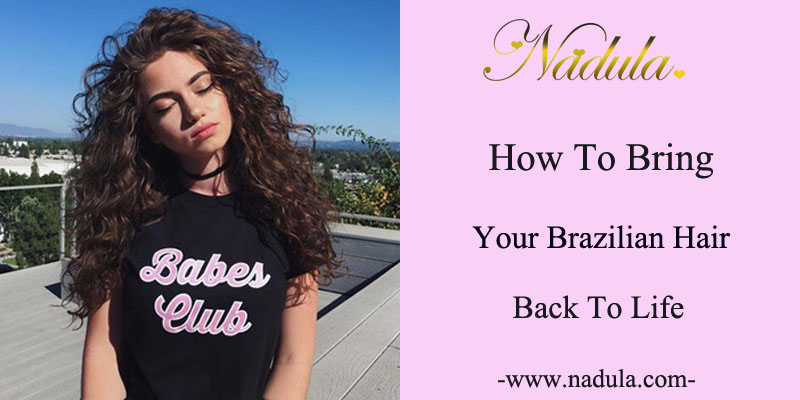 How to make your brazilian hair back to life