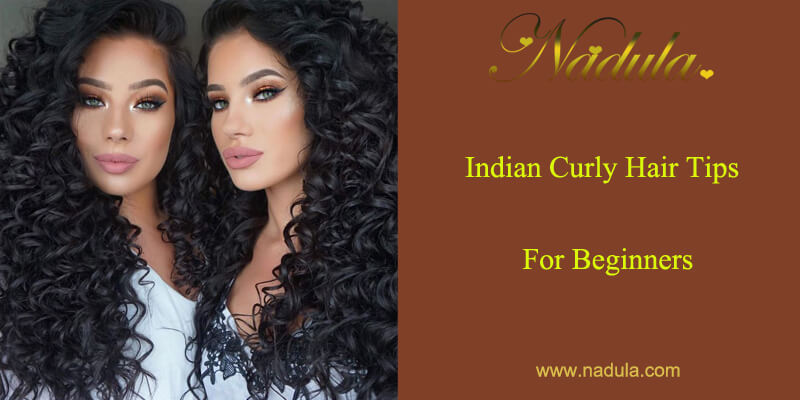 Indian Curly Hair Tips For Beginners