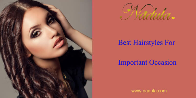 Best Hairstyles For Important Occasion