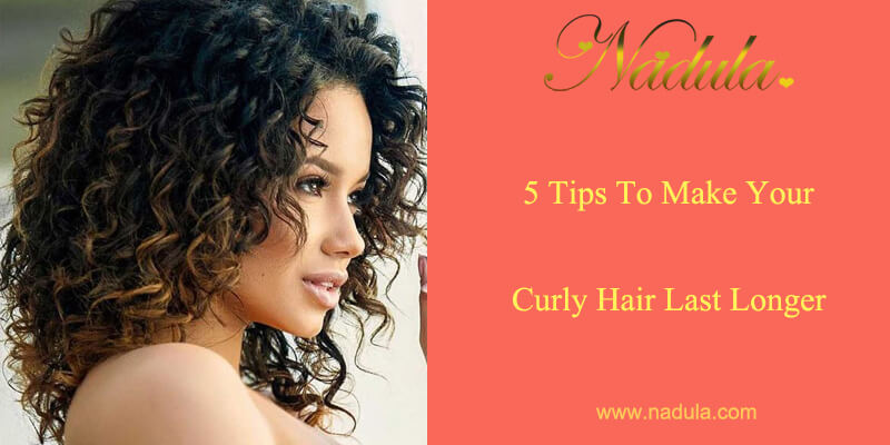 5 Tips To Make Your Curly Hair Last Longer