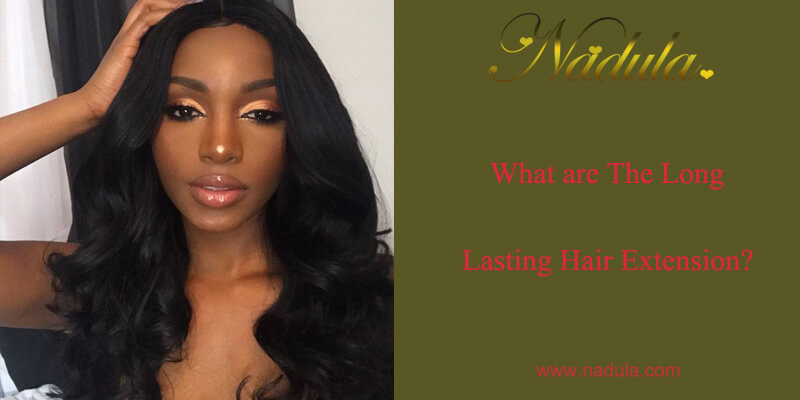 What Are The Long lasting Hair Extension?