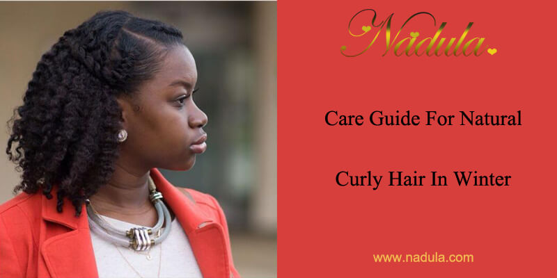 Which hurt  Care Guide For Natural Curly Hair In Winter