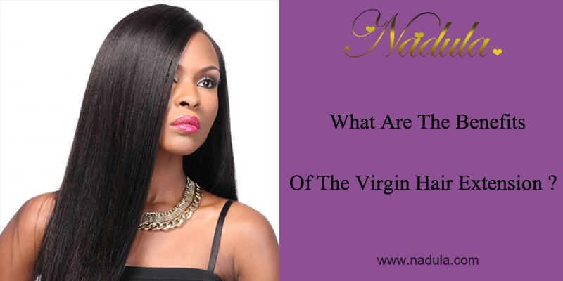 What are the benefits of the virgin hair extension?