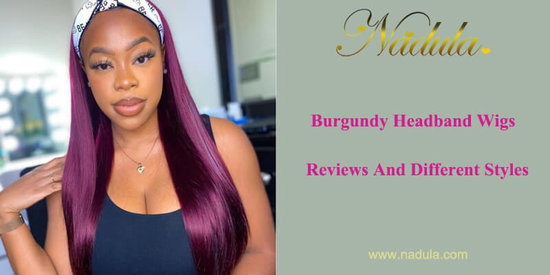Burgundy Headband Wigs Reviews And Styles