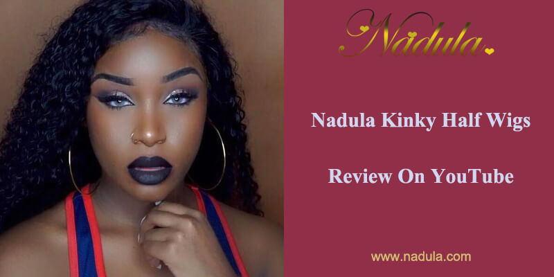 Nadula Kinky Half Wigs Review On YouTube
