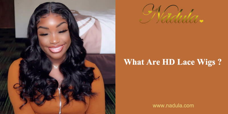 What Are HD Lace Wigs?
