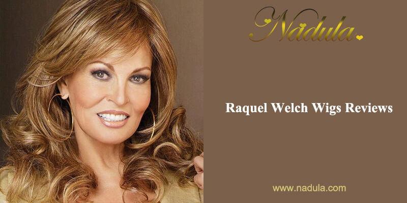 Raquel Welch Wigs Reviews